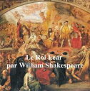 Le Roi Lear (King Lear in French)【電子書籍】[ William Shakespeare ]