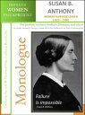 Monologue - Susan B. Anthony - Woman Suffrage Leader (1820 ? 1906)【電子書籍】[ AAUW Thousand Oaks, California Branch, Inc ]