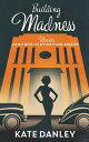 Building Madness【電子書籍】[ Kate Danley ]