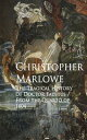 The Tragical History of Doctor FaustusBestsellers and famous Books【電子書籍】[ Christopher Marlowe ]