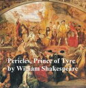 Pericles, Prince of Tyre, with line numbers【電子書籍】[ William Shakespeare ]