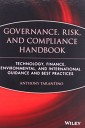 The Governance, Risk, and Compliance Handbook: Technology, Finance, Environmental, and International Guidance and Best Practices by Anthony