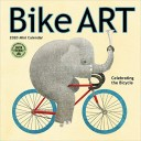 Bike Art 2020 Calendar: In Celebration of the Bicycle